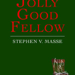 Blog Tour and Review: A Jolly Good Fellow by Stephen V. Masse