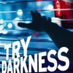 Book Review and Giveaway: Try Darkness by James Scott Bell