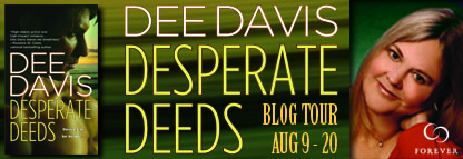Blog Tour and Book Giveaway:  Desperate Deeds by Dee Davis