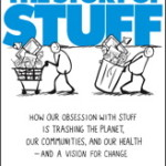 Blog Tour and Book Review:  The Story of Stuff by Annie Leonard