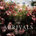 Blog Tour and #Giveaway: The Arrivals by Meg Mitchell Moore