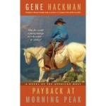 Book Review:  Payback at Morning Peak by Gene Hackman