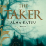The Taker by Alma Katsu, Book One of The Taker Trilogy – Book Review