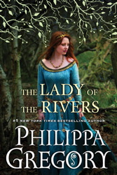 Book Review:  The Lady of the Rivers by Philippa Gregory