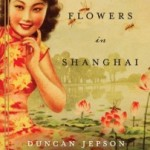 All the Flowers in Shanghai by Duncan Jepson #Rafflecopter #Giveaway
