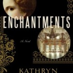 Blog Tour, Book #Review and #Rafflecopter #Giveaway: Enchantments by Kathryn Harrison