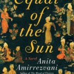 Equal to the Sun by Anita Amirrezvani – Blog Tour, Book Review and Giveaway