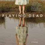 Playing Dead by Julia Heaberlin – Blog Tour, Book Review and Giveaway