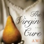 The Virgin Cure by Ami McKay – Blog Tour and Book Review
