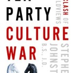 Tea Party Culture War by Stephen Johnston – Book Review