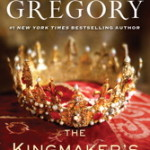 The Kingmaker's Daughter by Philippa Gregory – Review