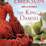The King's Damsel by Kate Emerson – Book Review