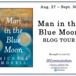 Man in the Blue Moon by Michael Morris – Blog Tour and Book Review