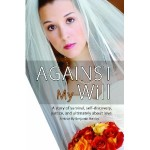 Against My Will by Benjamin Berkley – Blog Tour, Book Review and Giveaway