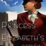 Princess Elizabeth's Spy by Susan Elia MacNeal – Blog Tour, Book Review and Giveaway