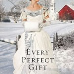 Every Perfect Gift by Dorothy Love – Blog Tour and Book Review
