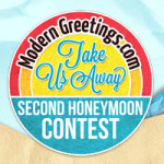 Modern Greetings Second Honeymoon Contest – Next Chance to Win