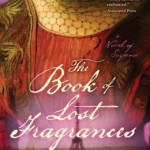 The Book of Lost Fragrances by M.J. Rose is Now Out in Paperback!