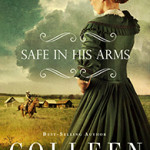 Safe in His Arms by Colleen Coble – Blog Tour and Book Review