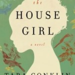 The House Girl by Tara Conklin – Blog Tour, Book Review and Giveaway
