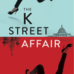 The K Street Affair by Mari Passananti – Blog Tour and Giveaway