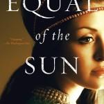 Equal of the Sun by Anita Amirrezvani – Giveaway