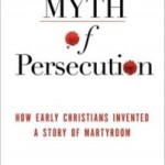 The Myth of Persecution by Candida Moss – Blog Tour and Book Review