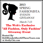 2013 Spring Fashionista Events Giveaway March 7 – 13