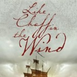 Like Chaff in the Wind by Anna Belfrage – Blog Tour, Book Review and Giveaway #ChaffInTheWindVirtualTour