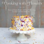 Cooking with Flowers by Miche Bacher – Cookbook Review