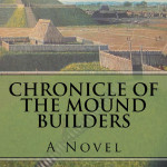 The Chronicle of the Mound Builders by Elle Marie – Blog Tour, Book Review and Giveaway #MoundBuildersTour
