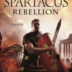 Spartacus: Rebellion by Ben Kane – Blog Tour, Book Review and Giveaway #SpartacusRebellionTour