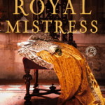 Royal Mistress by Anne Easter Smith – Book Review