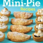 175 Best Mini Pie Recipes:  Sweet to Savory by Julie Anne Hession – Review