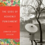 The Gods of Heavenly Punishment by Jennifer Cody Epstein – Blog Tour, Book Review and Giveaway #HeavenlyPunishmentTour