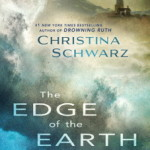 The Edge of the Earth by Christina Swarz – Book Review