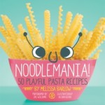 Noodlemania by Melissa Barlow – Cookbook Review
