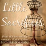 Announcement from Michele Gorman, Author of Little Sacrifices