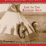 Children of the Tipi:  Life in the Buffalo Days, Edited by Michael O. Fitzgerald – Children's Book Review