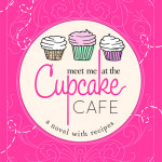 Meet Me at the Cupcake Cafe by Jenny Colgan – Sugary Sweet Spotlight and Book Giveaway