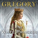 The White Princess by Philippa Gregory – Book Review
