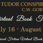 The Tudor Conspiracy by C.W. Gortner – Blog Tour and Interview  #TudorConspiracyTour