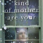 Just What Kind of Mother Are You by Paula Daley – Giveaway