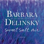 Sweet Salt Air by Barbara Delinsky – Giveaway