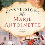 Confessions of Marie Antoinette by Juliet Grey – Blog Tour, Book Review and Giveaway #ConfessionsOfMATour