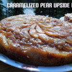 Baking for the Firemen – Caramelized Pear Upside Down Cake