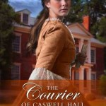 The Courier of Caswell Hall by Melanie Dobson – Blog Tour and Book Review
