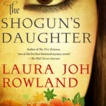 The Shogun's Daughter by Laura Joh Rowland – Blog Tour and Giveaway #ShogunsDaughterTour