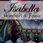 Isabella, Braveheart of France by Colin Falconer – Book Review