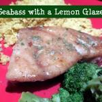 Seabass with a Lemon Glaze – Recipe